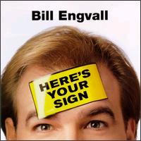 Picture Borrowed from: http://upload.wikimedia.org/wikipedia/en/b/be/Bill_Engvall_Here's_Your_Sign_CD_cover.JPG Copyright remains that of the original owner.